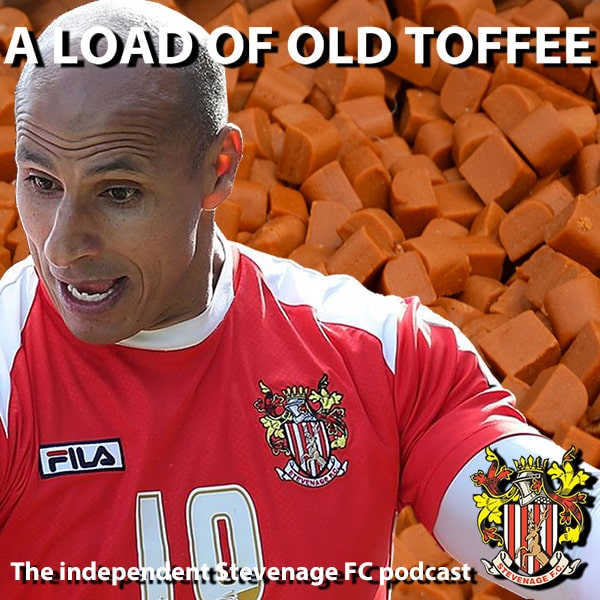 A Load Of Old Toffee - The independent Stevenage FC podcast