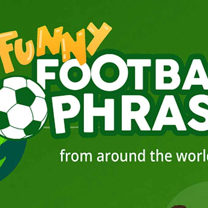 Funny football phrases from around the world, brought to you by Clubline Football