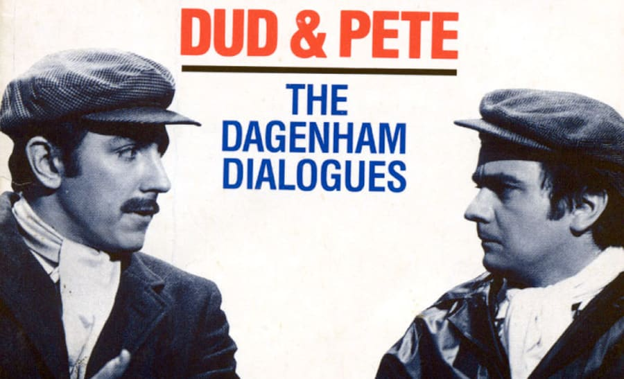 Pete and Dud - The Dagenham Dialogues